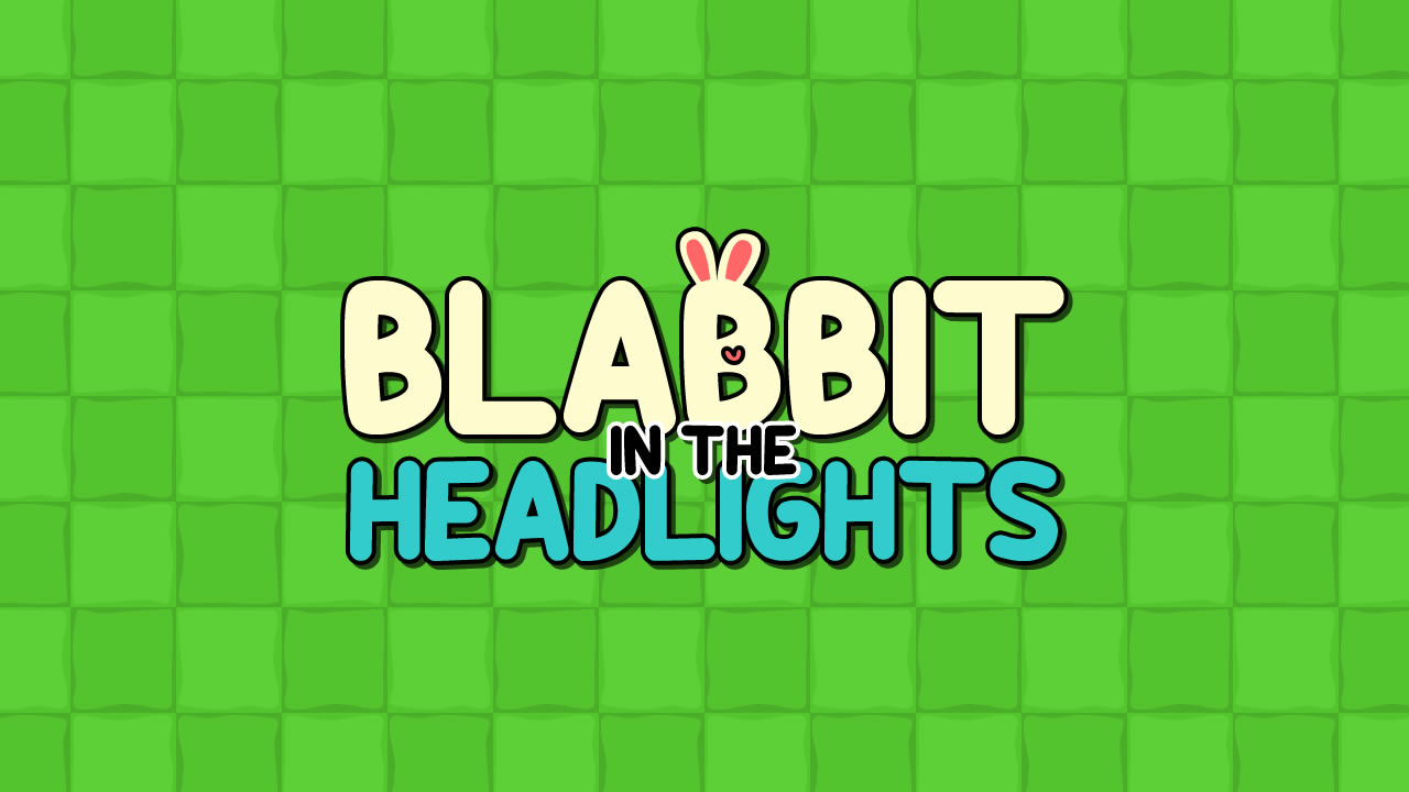 Blabbit in the Headlights