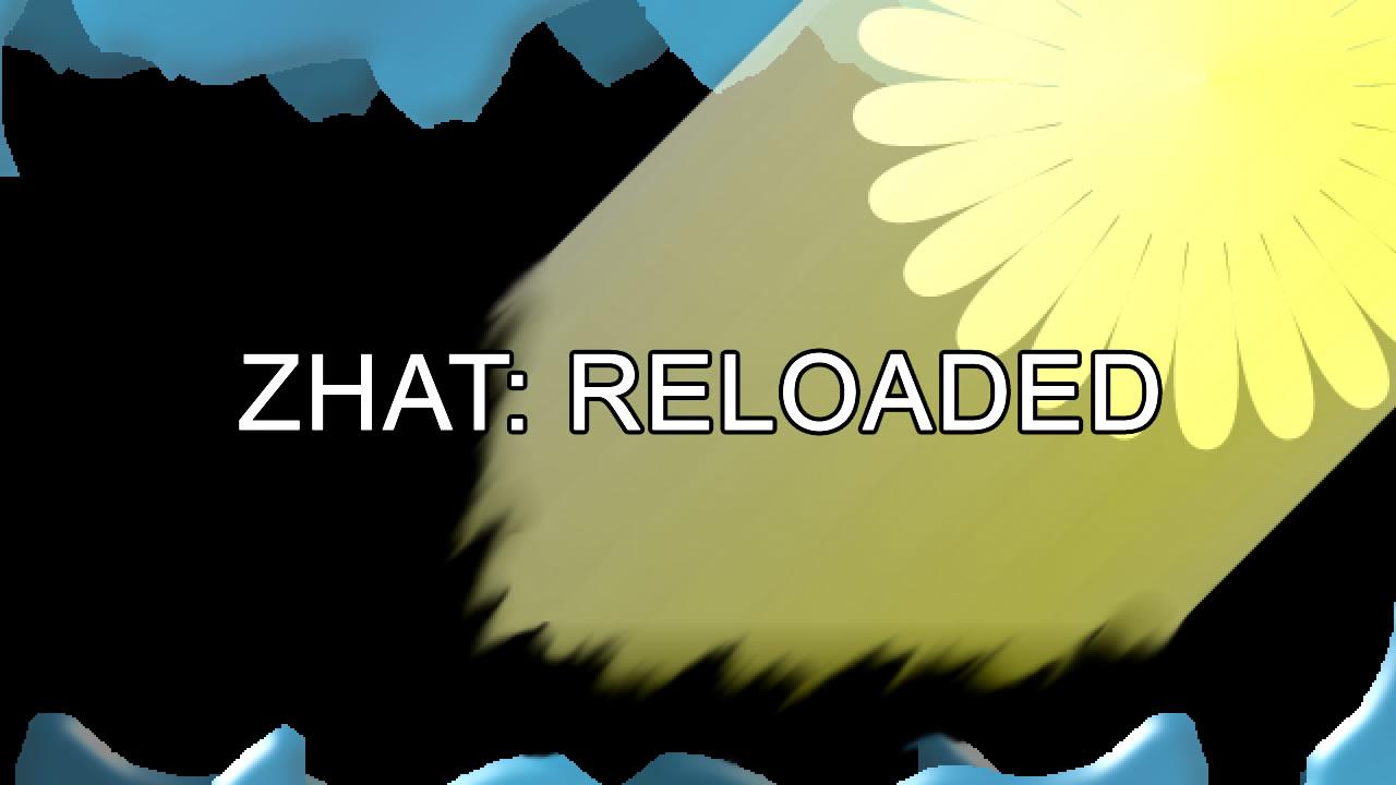 Zhat: Reloaded