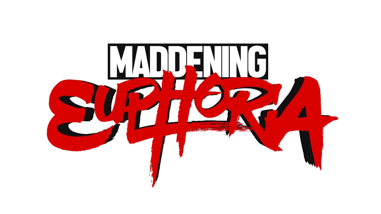 Maddening Euphoria