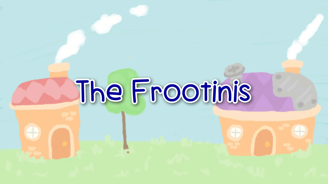 The Frootinis